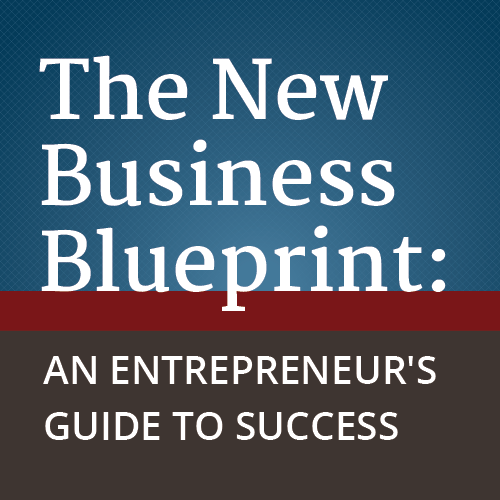 The new business blueprint an entrepreneurs guide to success the the new business blueprint an entrepreneurs guide to success the new business blueprint malvernweather Image collections