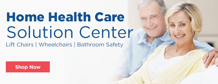 HOME HEALTH CARE SOLUTION CENTER Lift Chairs | Wheelchairs | Bathroom Safety SHOP NOW
