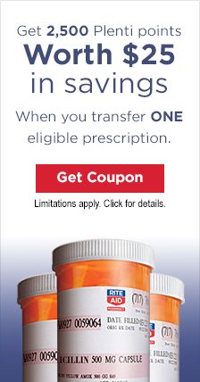 Get 2,500 Plenti points. When you transfer ONE eligible prescription. Use them for at least $25 in savings at Rite Aid and certain Plenti partners.