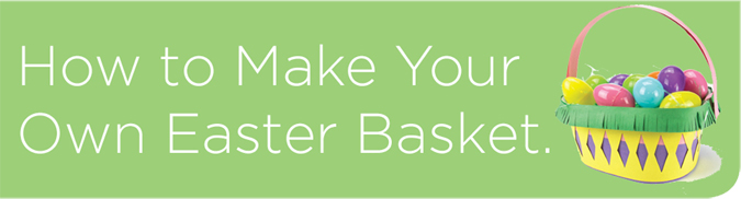 How to Make Your Own Easter Basket
