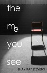Featured Book: The Me You See by Shay Ray Stevens