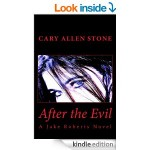 Featured Book: After the Evil – A Jake Roberts Novel by Cary Allen Stone