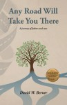 Gift Guide: Any Road Will Take You There: A Journey of Fathers and Sons by David W. Berner