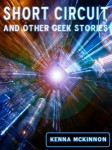 Gift Guide: Short Circuit and Other Geek Stories by Kenna McKinnon