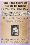 """Gift Guide: True Story Of Kill Or Be Killed In The Real Old West by Frank """"Pistol Pete"""" Eaton"""