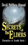 Gift Guide: Secrets of the Elders by David Matthew Almond