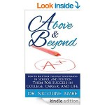 Featured Book: Above & Beyond: How To Help Your Child Get Good Grades In School, And Position Them For Success In College, Career & Life by Nicoline Ambe