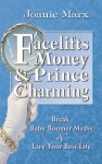 Featured Book: Facelifts, Money & Prince Charming: Break Baby Boomer Myths & Live Your Best Life by Joanie Marx