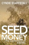 Featured Book: Seed Money: The Entrepreneur by Cyndie Shaffstall