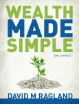Featured Book: Wealth Made Simple (yes, really.) by David Ragland
