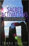 Featured Book: Sacred Activations: 26 Essential Sacred Activations To Expand Your Gifts Beyond Mastery by Tamra Oviatt