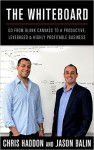 Featured Book: The Whiteboard: Go From Blank Canvass to a Productive, Leveraged & Highly-Profitable Business by Jason Balin