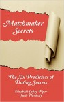 Featured Book: Matchmaker Secrets: The Six Predictors of Dating Success by Elizabeth Cobey-Piper