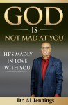 Featured Book: God is Not Mad at You; He's Madly in Love with You by Al Jennings