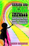 Featured Book: Taming The Want Impulse: Tempering The Soul To Achieve Your Destiny by Gennet Thompson