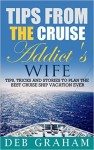 Featured Book: Tips From The Cruise Addict's Wife by Deb Graham