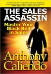 Featured Book: The Sales Assassin: Master Your Black Belt in Sales by Anthony Caliendo