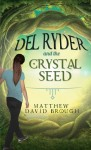 Featured Book: Del Ryder and the Crystal Seed by Matthew David Brough