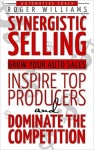 Featured Book: Synergistic Selling: Grow Your Auto Sales, Inspire Top Producers and Dominate the Competition by Roger Williams