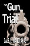 Featured Book: The Gun Trial by Dale E. Manolakas