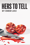 Featured Book: Hers to Tell by Emem Uko