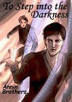 Featured Book: To Step into the Darkness by Annin Brothers