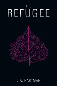 The Refugee by C.A. Hartman