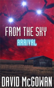 ARRIVAL – Part 1 of the From The Sky trilogy by David McGowan