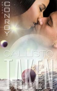 Taken (Callisto Series – Book 1) by Erica Conroy