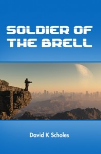 Soldier of the Brell by David K Scholes