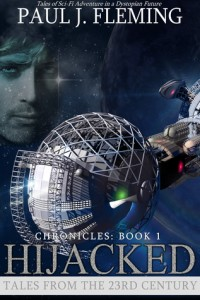 Hijacked (Tales from the 23rd Century: Chronicles Book 1) by Paul J. Fleming