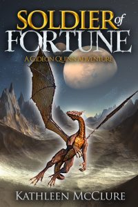 Soldier of Fortune: A Gideon Quinn Adventure by Kathleen McClure