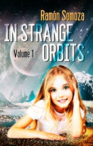 In strange orbits – volume 1 by Ramon Somoza