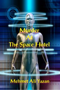 Murder At The Space Hotel by Mehmet Ali Yazan