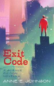 Featured Book: Exit Code: A Science Fiction Novella by Anne E. Johnson