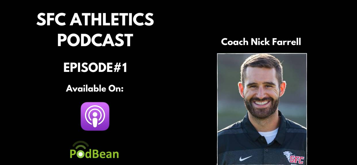SFC Athletics Podcast  Episode 1: Coach Nick Farrell