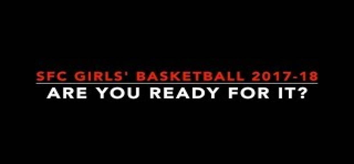 SFC Girls Basketball 2017-18 Are You Ready For It?