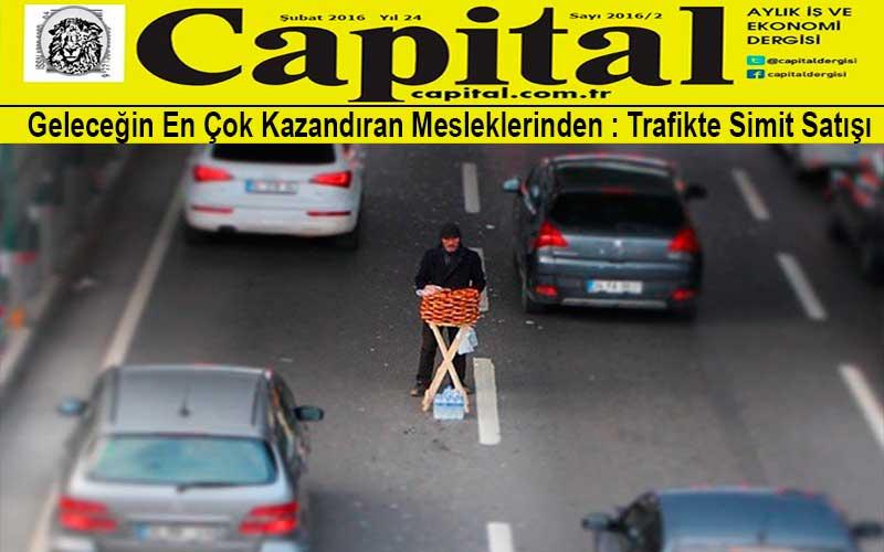 Kapital Dergisi, Trafikte Simit Satıcılığının yıllık ortalama 1 milyon getirisiyle en çok kazandıran mesleklerden biri olduğunu açıkladı...