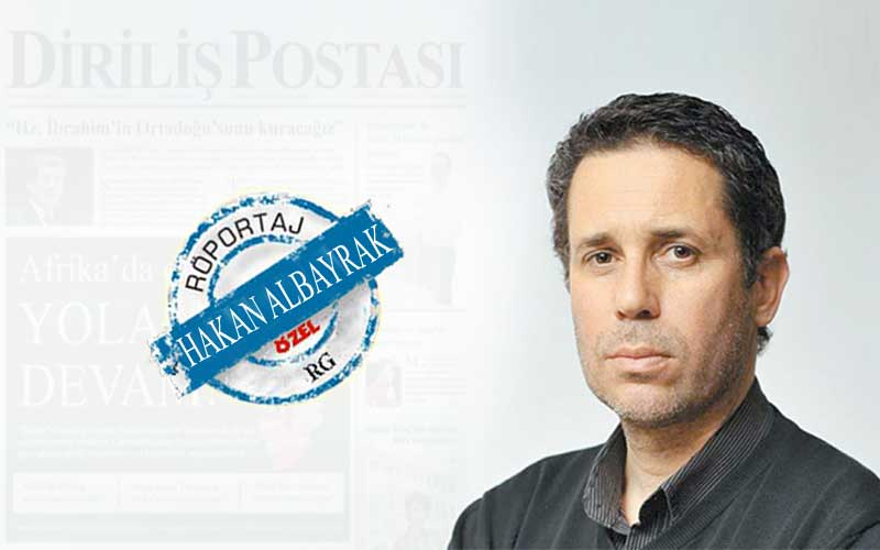 """Diriliş Postası Genel Yayın Yönetmeni Hakan Albayrak: """"Yandaş olmak ne yazık ki cebi doldurmaya yetmiyor!"""""""