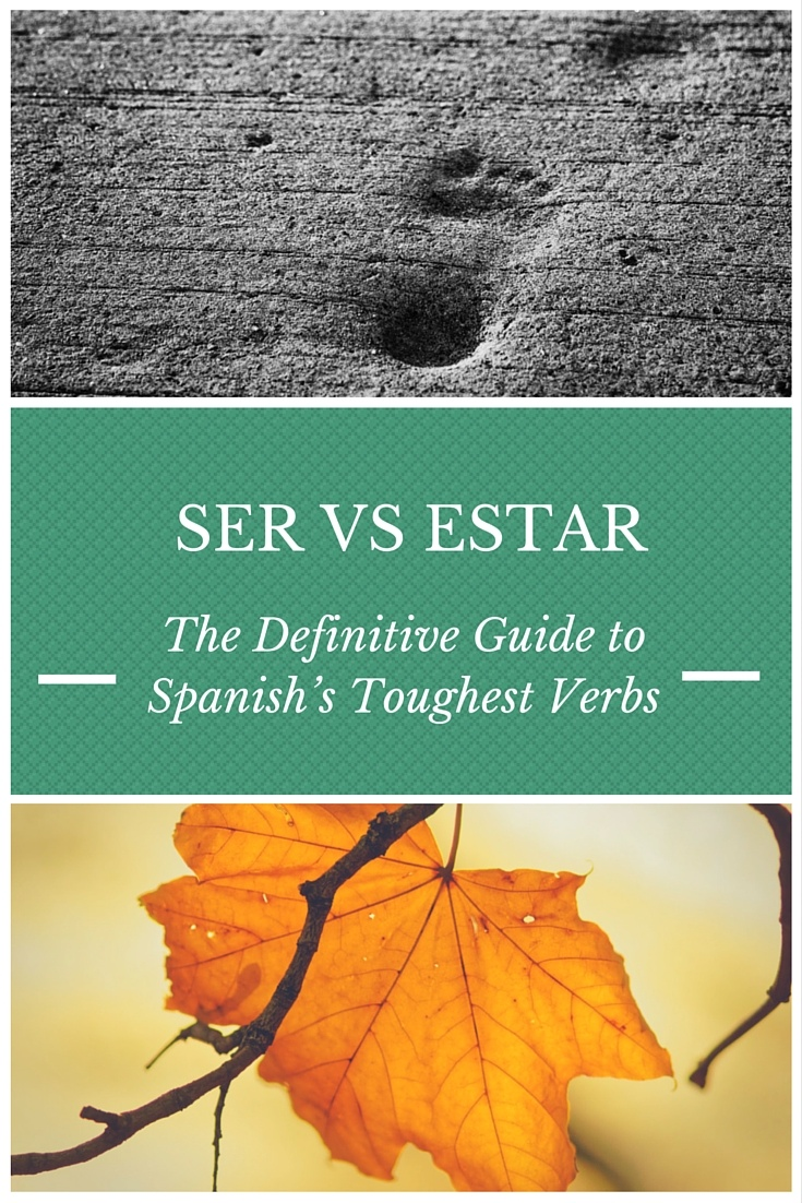 Ser vs Estar: The Definitive Guide to Spanish's Toughest Verbs