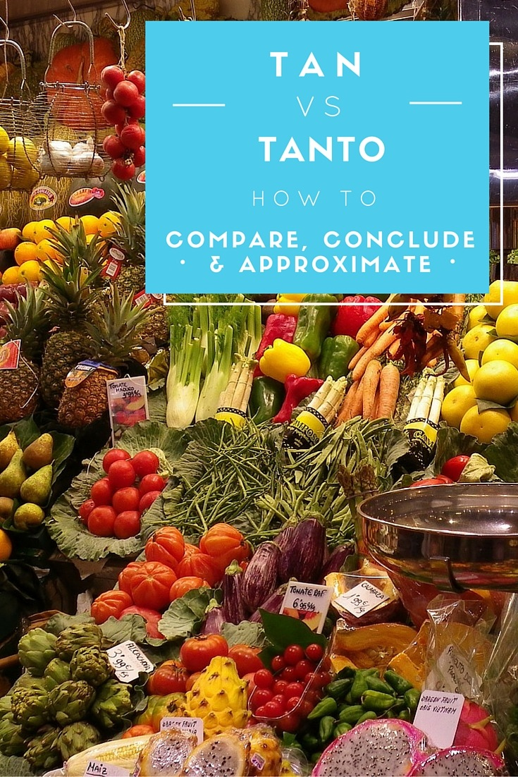 Tan vs Tanto - How to Compare, Conclude & Approximate