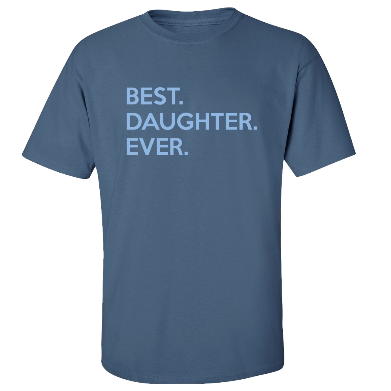 Mashed Clothing Best Daughter Ever Adult T-Shirt at Sears.com