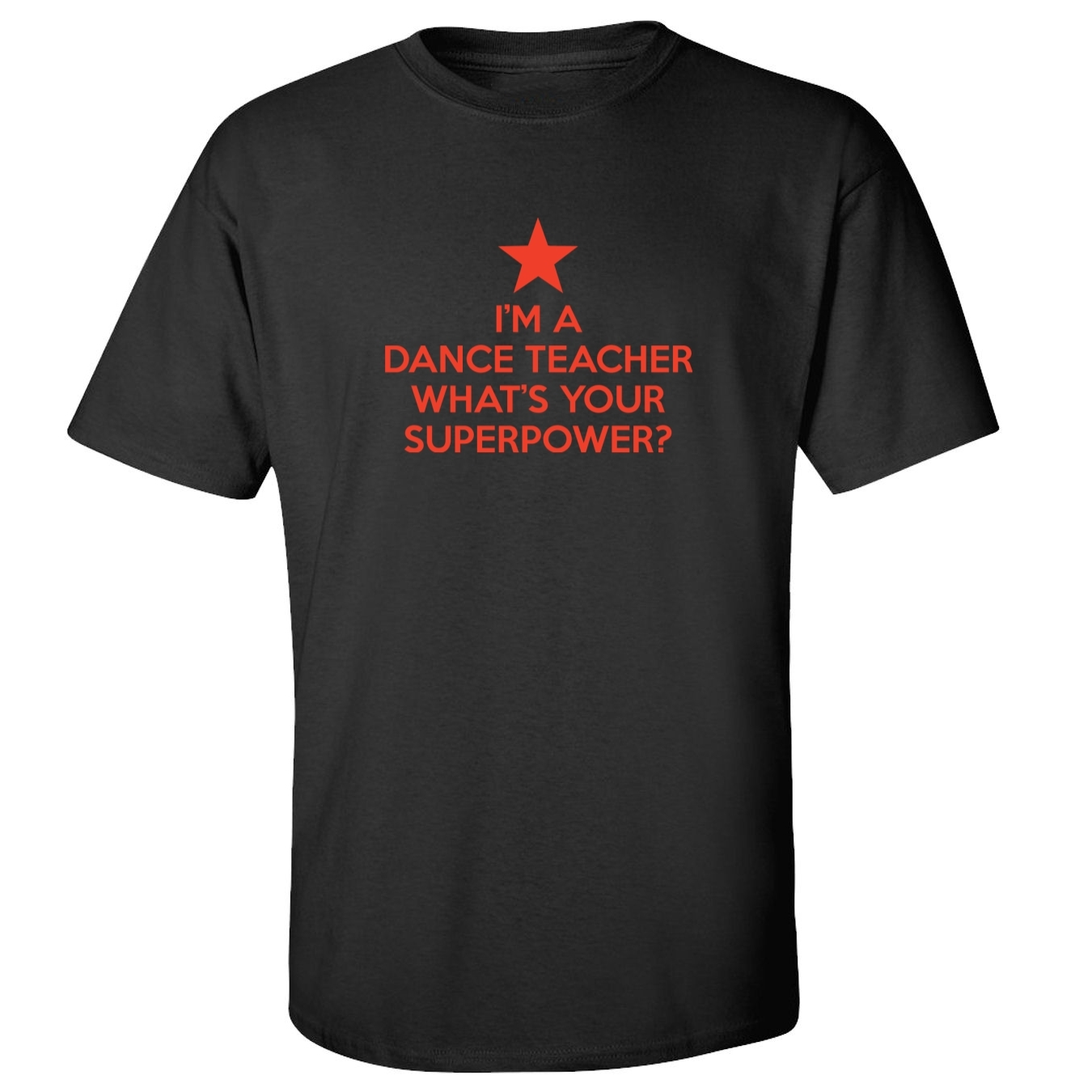 Mashed Clothing I'm Dance Teacher Your Superpower? Adult T-Shirt at Sears.com
