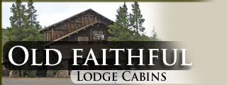 Old Faithful lodge & cabins