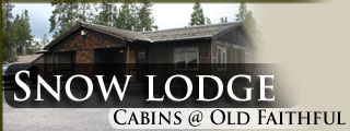 Old Faithful Snowlodge & Cabins