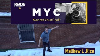 Matthew L. Rice's Master Your Craft Entry Film