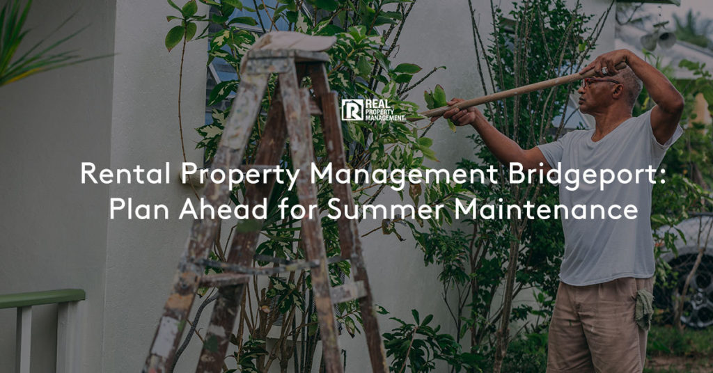 Rental Property Management Bridgeport: Plan Ahead for Summer Maintenance