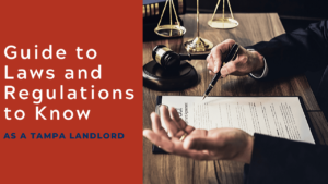 Guide to Laws and Regulations to Know as a Tampa Landlord