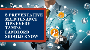 5 Preventative Maintenance Tips Every Tampa Landlord Should Know
