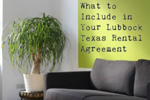 What to Include in Your Lubbock TX Rental Agreement